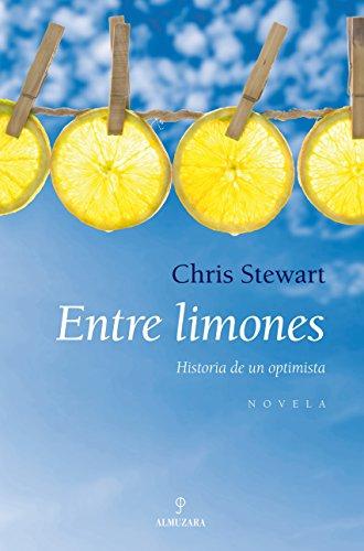 Entre limones: Historia de un optimista (Novela) por Chris Stewart