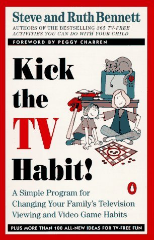 Kick the TV Habit: A Simple Program for Changing Your Family's Television Viewing and (more) by Steve Bennett (1994-09-01)