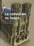 La cathédrale de Reims - Chef d'oeuvre du gothique (1DVD)