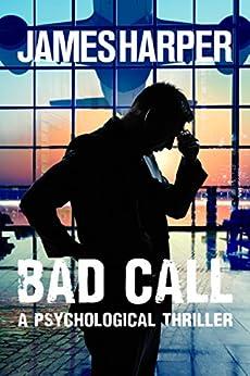 Bad Call - A Psychological Thriller by [Harper, James]