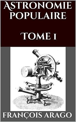 Téléchargements gratuits de ibook Astronomie populaire (Arago) Tome 1 B01KAH6RRM PDF