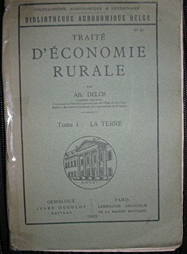 Traité d'économie rurale. tome 1 : la terre. - tome 2 : le capital d'exploitation.