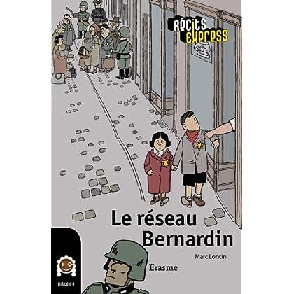 Le réseau Bernardin: une histoire pour les enfants de 10 à 13 ans (Récits Express t. 2)