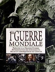 1e Guerre mondiale : Prélude à la Grande Guerre, Rétrospective des événements, Bilan et conséquences du conflit