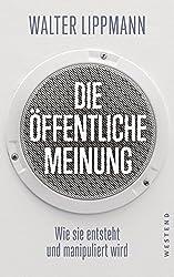 Die öffentliche Meinung: Wie sie entsteht und manipuliert wird (German Edition)