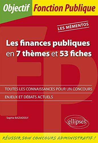 Les Finances publiques en 7 thèmes et 53 fiches par Sophie Baziadoly