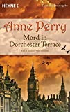 Mord in Dorchester Terrace: Ein Thomas-Pitt-Roman (Die Thomas & Charlotte-Pitt-Romane, Band 27)