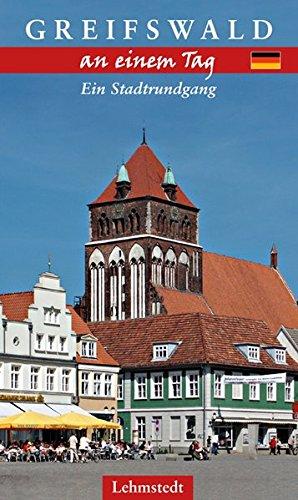 Preisvergleich Produktbild Greifswald an einem Tag: Ein Stadtrundgang