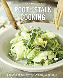 Root to Stalk Cooking: The Art of Using the Whole Vegetable