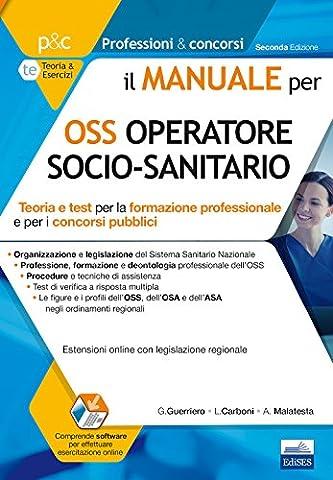 Il manuale per OSS operatore socio-sanitario. Teoria e test per