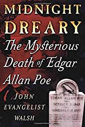 Midnight Dreary: The Mysterious Death of Edgar Allan Poe