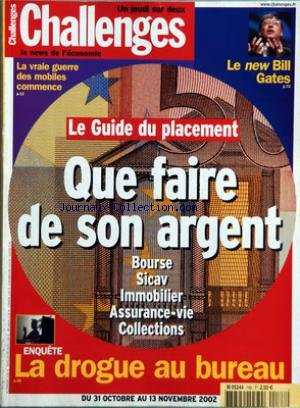 CHALLENGES [No 188] du 31/10/2002 - LA VRAIE GUERRE DES MOBILES COMMENCE - LE GUIDE DU PLACEMENTS - QUE FAIRE DE SON ARGENT - BOURSE - SICAV - IMMOBILIER - ASSURANCE-VIE - COLLECTIONS - ENQUETE - LA DROGUE AU BUREAU - LE NEW BILL GATES