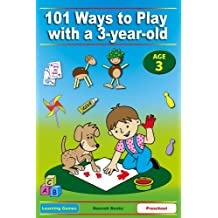 101 Ways to Play with a 3-year-old. Educational Fun for Toddlers and Parents (British version) (Learning Games) (English Edition)