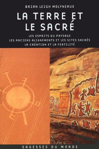 La Terre et le Sacré - Les esprits du paysage - Les anciens alignements et les sites sacrés - La Création et la Fertilité
