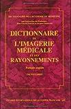 Image de Dictionnaire de l'imagerie médicale et des rayonnements, édition bilingue (français/anglais)
