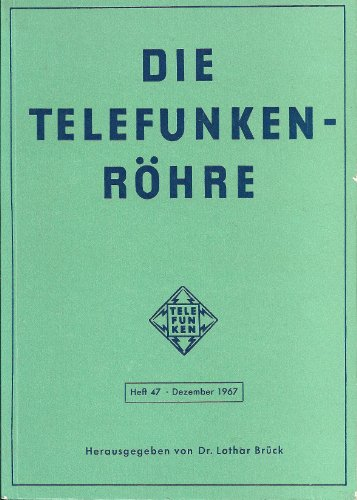 Die Telefunken-Röhre: Heft 47 (Dezember 1967)