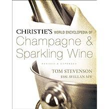 Christie's World Encyclopedia of Champagne & Sparkling Wine by Tom Stevenson (2014-09-02)