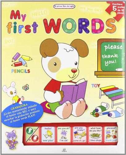 My first words - mi primer libro de ingles (Mi Primer Libro De Ingles/ My First English Book) por Aa.Vv.