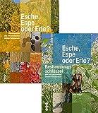 Esche, Espe oder Erle? (Hauptband & Bestimmungsschlüssel): Pflanzenporträts aller wild wachsenden Gehölze Mitteleuropas | Mit Bestimmungsschlüssel