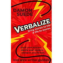 Verbalize: bring stories to life & life to stories (live wire writer guides) (English Edition)