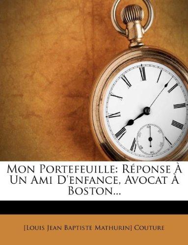 Mon Portefeuille: Reponse a Un Ami D'Enfance, Avocat a - Boston Amis