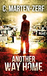 Another Way Home - Gripping Action Thriller (Garrett & Petrus Vigilante Justice Action Packed Thriller. Book 2) (English Edition)