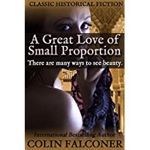 A Great Love of Small Proportion: passion, romance and art in Renaissance Spain (English Edition)