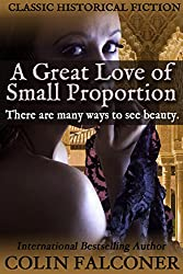 A Great Love of Small Proportion (Classic Historical Fiction) (English Edition)