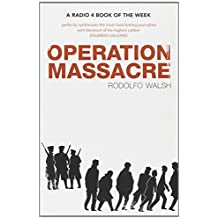 Operation Massacre by Rodolfo Walsh (2013-08-13)