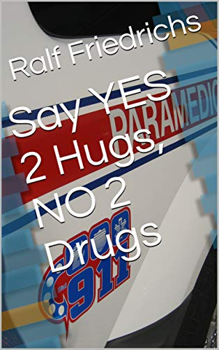 Say YES 2 Hugs, NO 2 Drugs (English Edition)