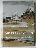 Die Plassenburg: Zur Geschichte eines Wahrzeichens (CHW-Monographien) -