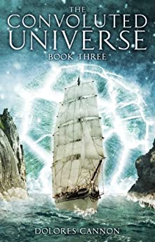 The Convoluted Universe - Book Three (English Edition) par [Cannon, Dolores]