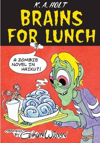 Brains For Lunch: A Zombie Novel in Haiku?! (English Edition)