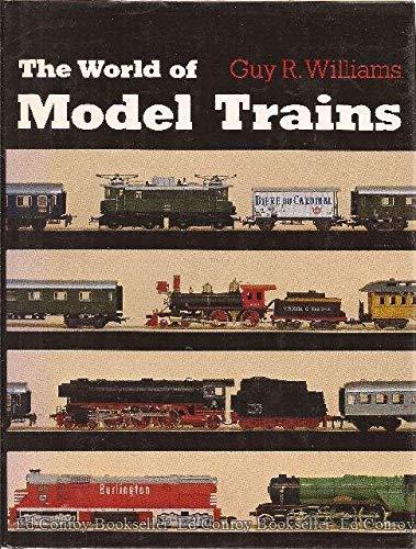 The World of Model Trains por Guy R. Williams