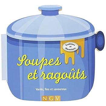 Soupes et ragoûts : Variés, fins et savoureux