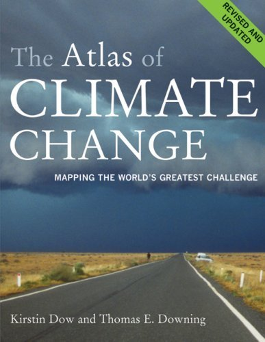 The Atlas of Climate Change: Mapping the World's Greatest Challenge (Atlas Of... (University of California Press)) by Kirstin Dow (2007-10-01)