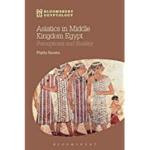 Asiatics in Middle Kingdom Egypt (Bloomsbury Egyptology)