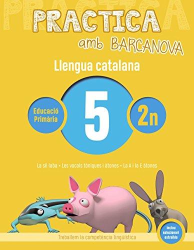Practica amb Barcanova 5. Llengua catalana: La síl·laba. Les vocals tòniques i àtones. La A i la E àtones (Materials Educatius - Cicle Inicial - Llengua Catalana)