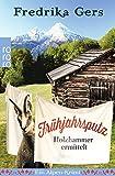 Frühjahrsputz: Ein Alpen-Krimi (Holzhammer ermittelt, Band 4)