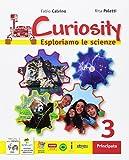 Curiosity. Esploriamo le scienze. Per la Scuola media. Con e-book. Con espansione online: 3
