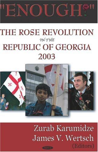 Enough!: The Rose Revolution in the Republic of Georgia 2003
