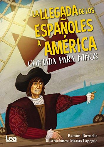 La llegada de los españoles a América contada para niños (La brújula y la veleta)