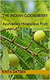 THE INDIAN GOOSEBERRY: Ayurveda's Miraculous Fruit