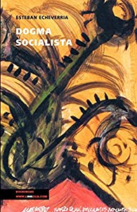 Dogma Socialista par Esteban Echeverria