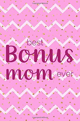 Best Bonus Mom Ever: Blank Lined Notebook Journal Diary Composition Notepad 120 Pages 6x9 Paperback ( Mother In Law ) Dots Dot Hankie