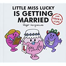Little Miss Lucky is Getting Married (Mr Men for Grown Ups)