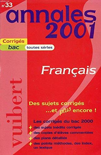 Annales 2001 français, Bac toutes séries, numéro 33, sujets corrigés par Eric Le Grandic, Laurent Miclot, Christine Seutin, Jacqueline Zorlu