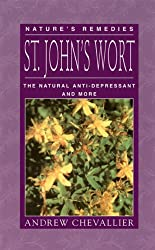 St. John's Wort: The Natural Anti-Depressant and More