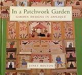 In a Patchwork Garden: Garden Designs in Applique