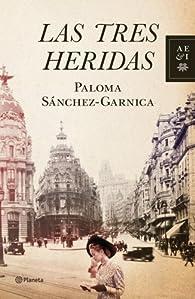 Las tres heridas par Paloma Sánchez-Garnica